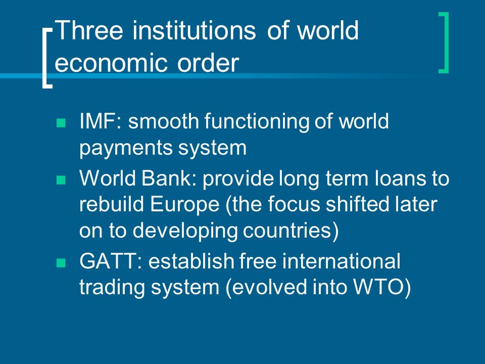 Three institutions of world economic order