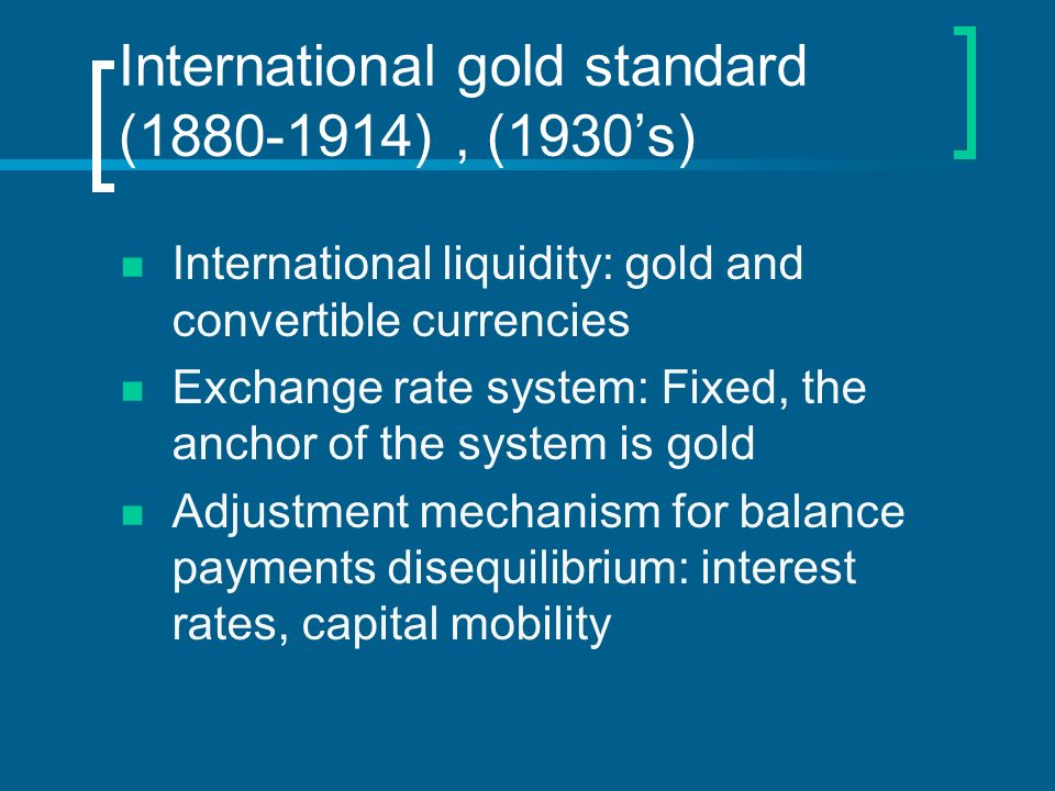 International gold standard (1880-1914) , (1930's)