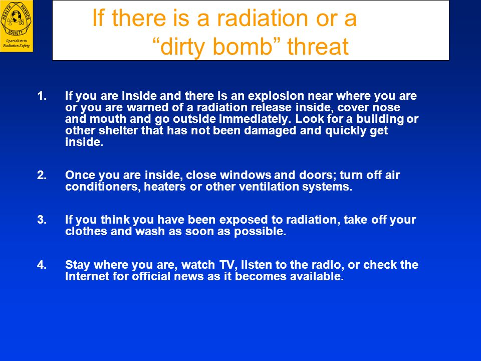 If there is a radiation or a dirty bomb threat