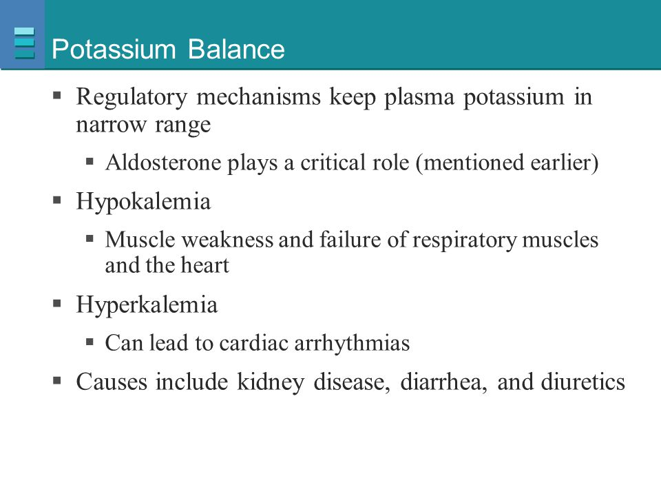 Potassium Balance Regulatory mechanisms keep plasma potassium in narrow range. Aldosterone plays a critical role (mentioned earlier)