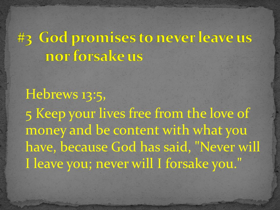 #3 God promises to never leave us nor forsake us