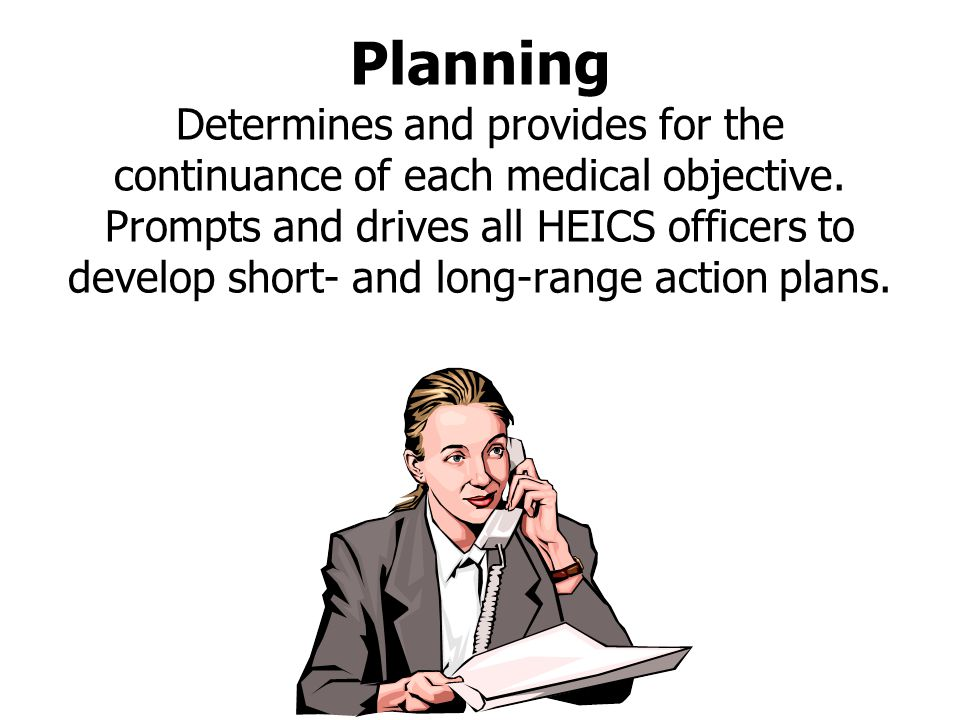 Planning Determines and provides for the continuance of each medical objective.