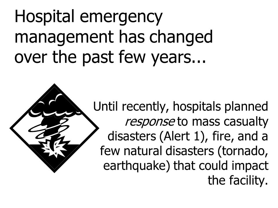 Hospital emergency management has changed over the past few years...