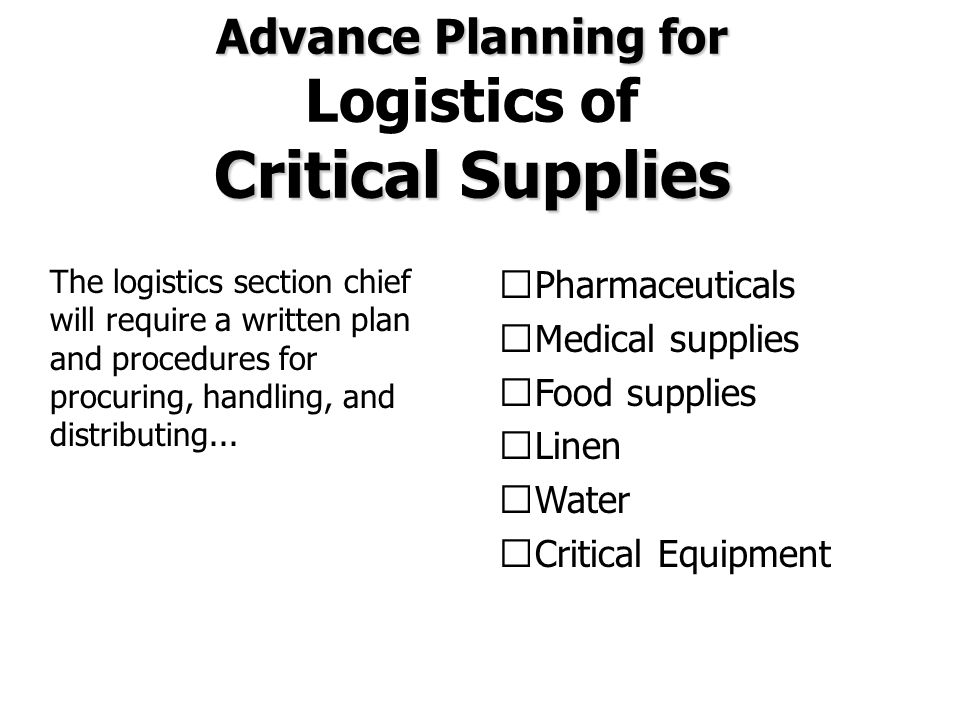 Advance Planning for Logistics of Critical Supplies