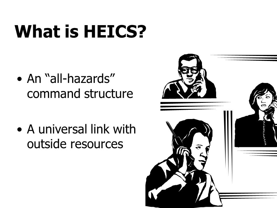 What is HEICS An all-hazards command structure