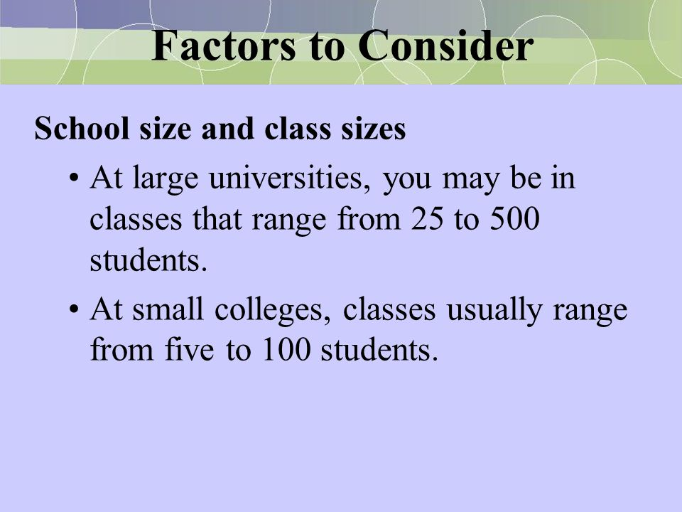 Factors to Consider School size and class sizes