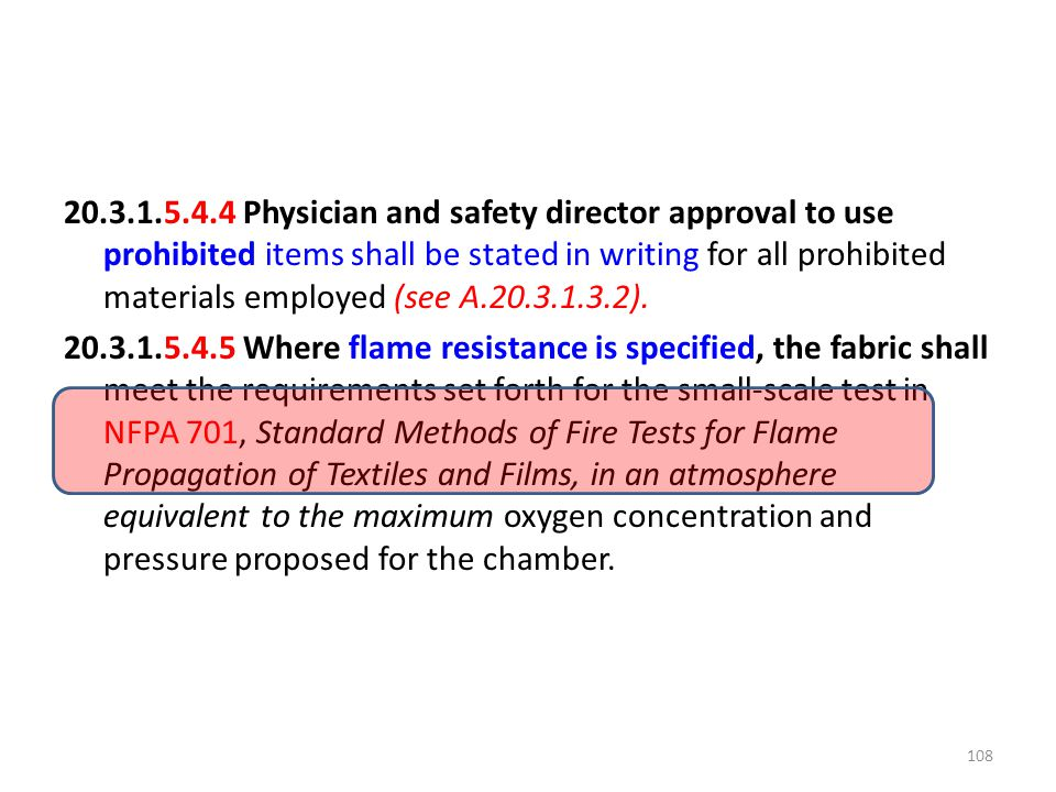 20.3.1.5.4.4 Physician and safety director approval to use prohibited items shall be stated in writing for all prohibited materials employed (see A.20.3.1.3.2).