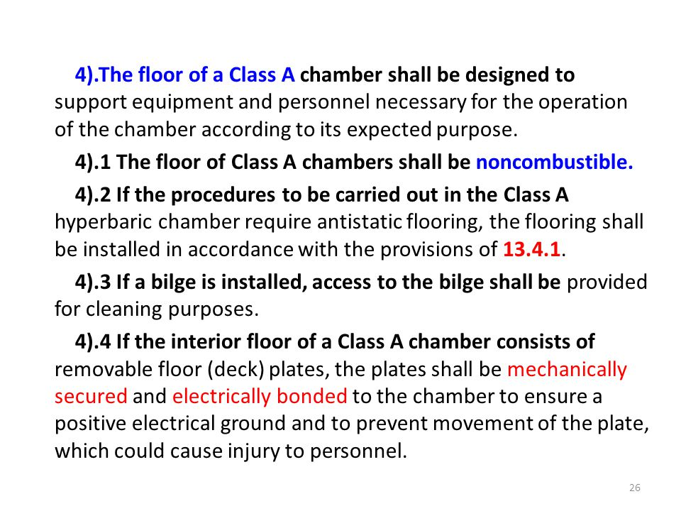 4).The floor of a Class A chamber shall be designed to support equipment and personnel necessary for the operation of the chamber according to its expected purpose.