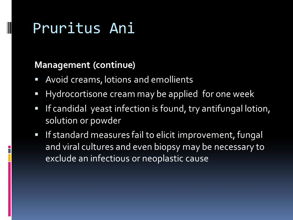 Pruritus Ani Management (continue)