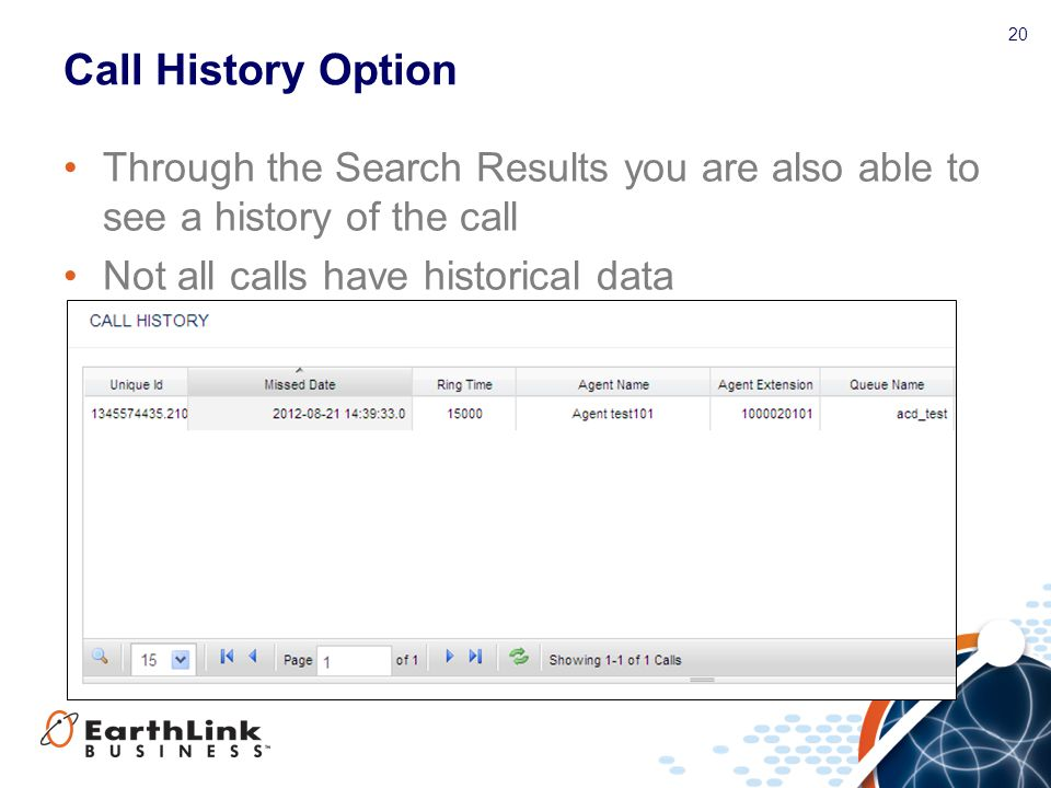 Call History Option Through the Search Results you are also able to see a history of the call.