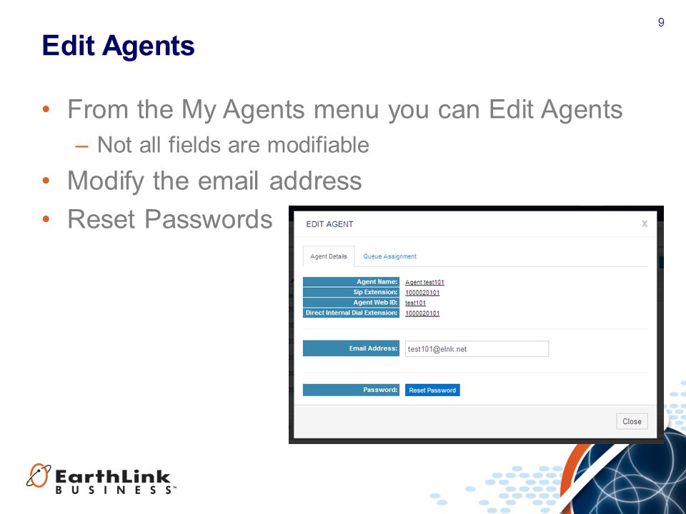 Edit Agents From the My Agents menu you can Edit Agents