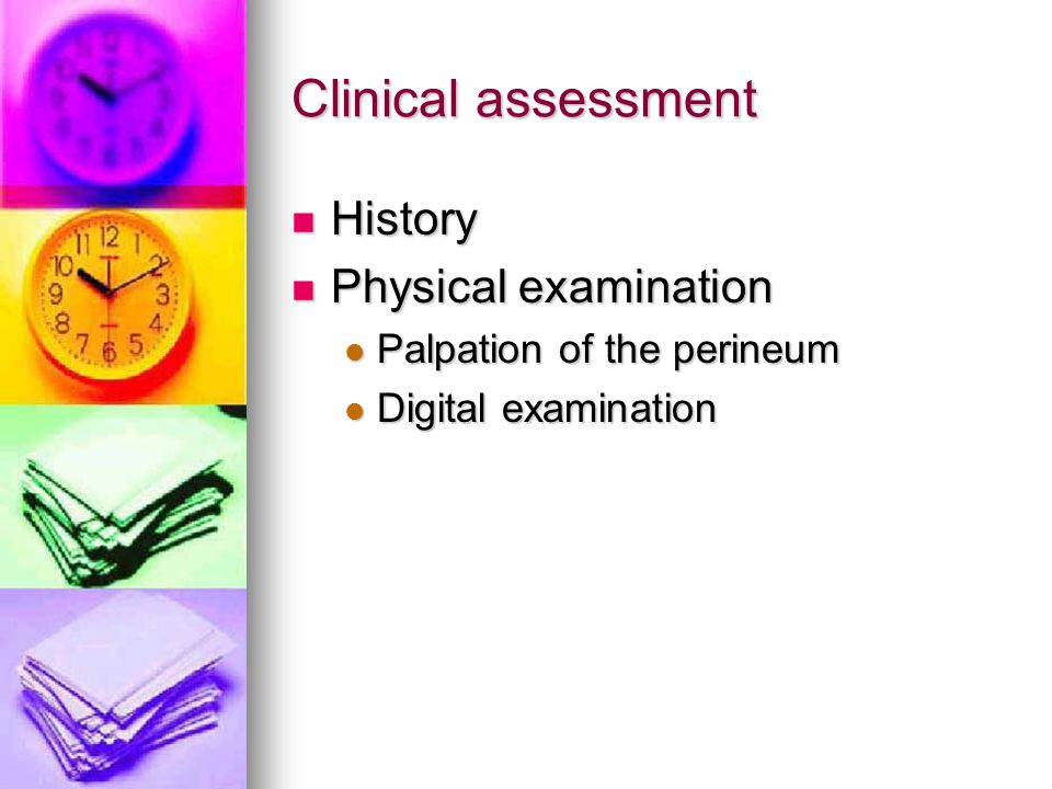 Clinical assessment History Physical examination