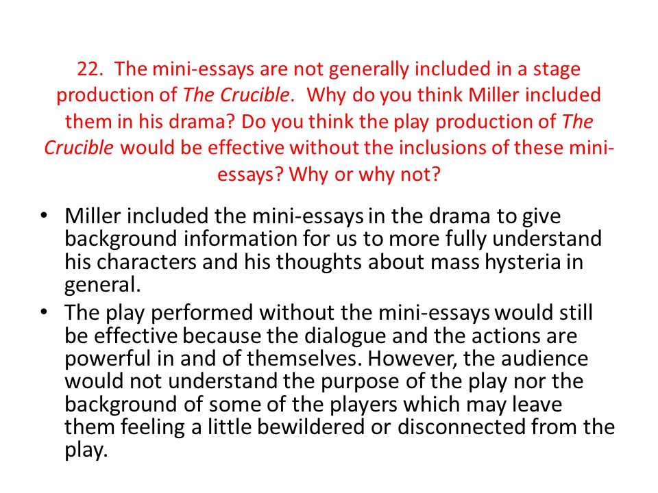 "critical essays about the crucible Thesis statement/essay topic #1: the crucible as a cautionary tale in the opening of act one of ""the crucible"", arthur miller clearly establishes that this play is about the period in american history known as the salem witch trials."