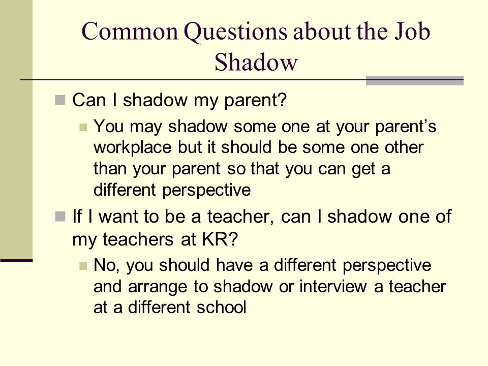 Planning for your Job Shadow - ppt download