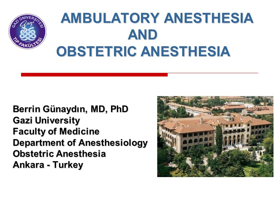 AMBULATORY ANESTHESIA AND OBSTETRIC ANESTHESIA