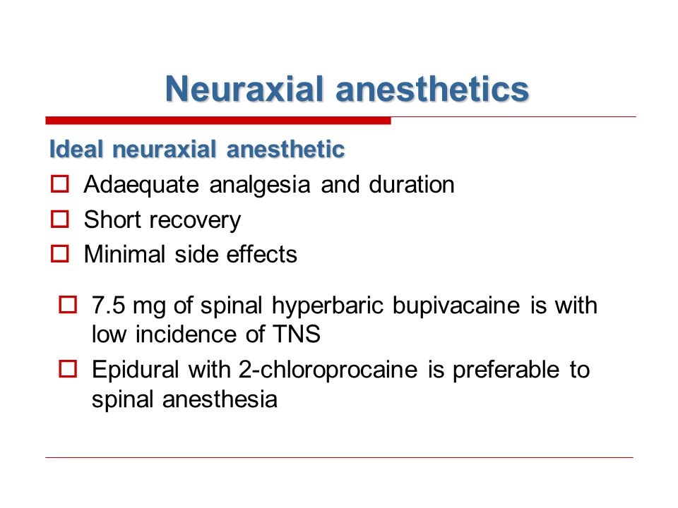 Neuraxial anesthetics