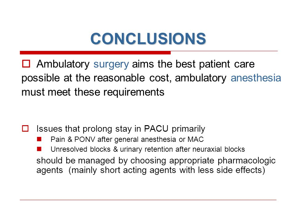 CONCLUSIONS Ambulatory surgery aims the best patient care