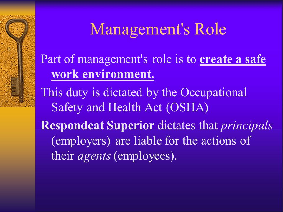 Management s Role Part of management s role is to create a safe work environment.