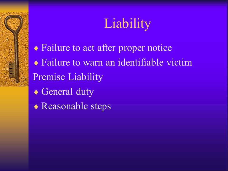 Liability Failure to act after proper notice