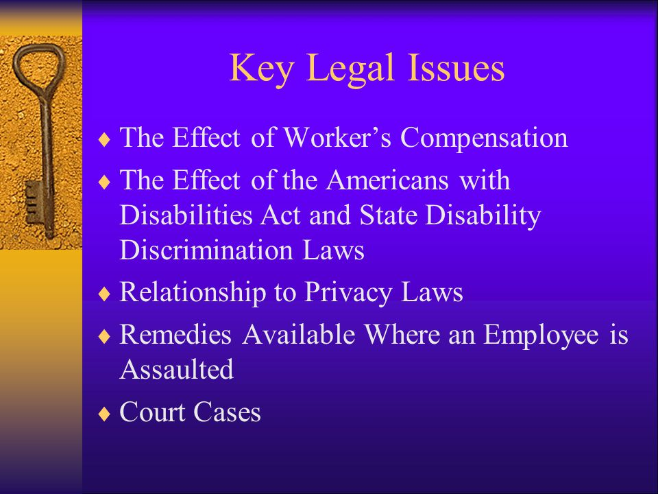 Key Legal Issues The Effect of Worker's Compensation