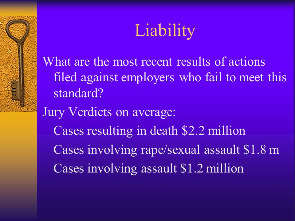 Liability What are the most recent results of actions filed against employers who fail to meet this standard