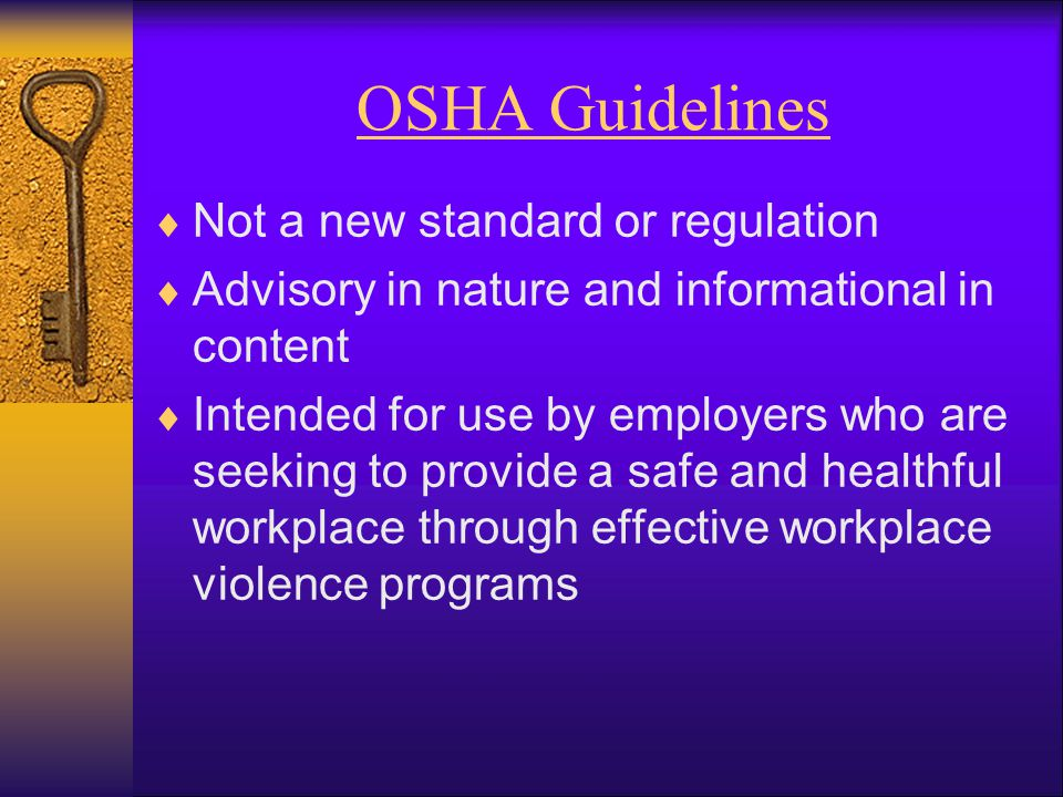 OSHA Guidelines Not a new standard or regulation