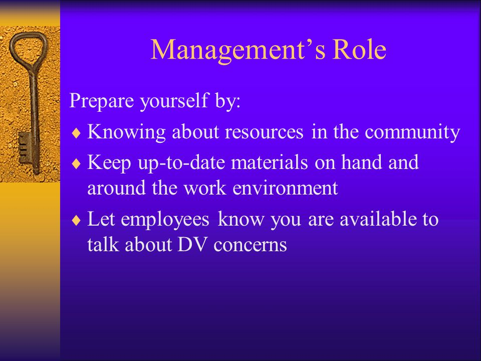 Management's Role Prepare yourself by: