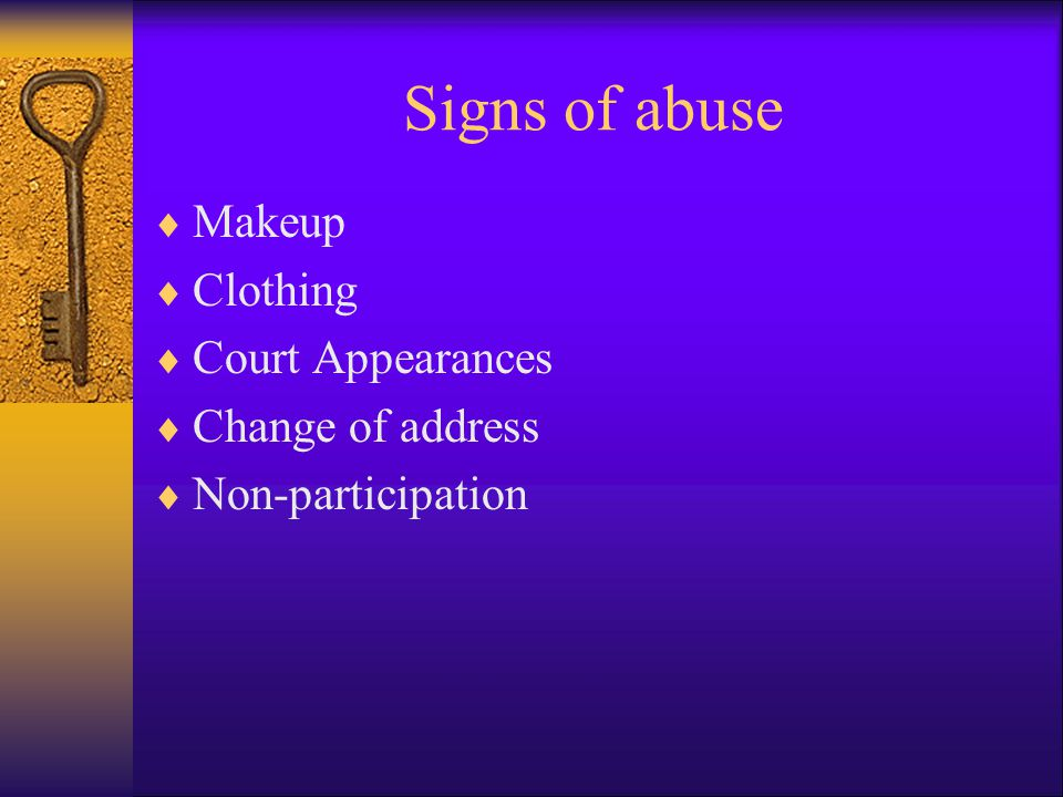 Signs of abuse Makeup Clothing Court Appearances Change of address