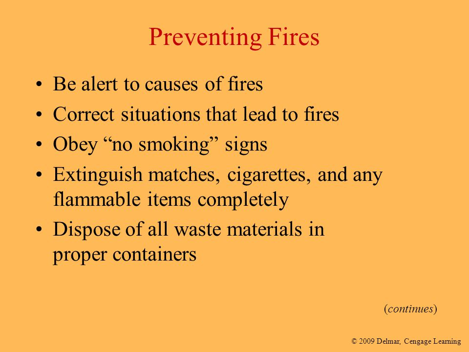 Preventing Fires Be alert to causes of fires