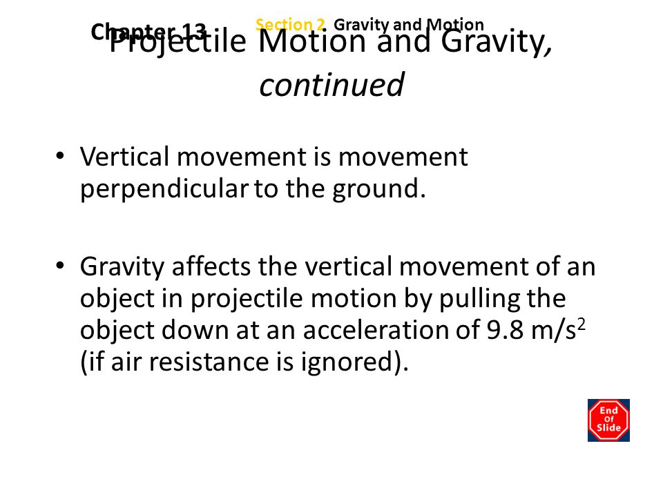 Projectile Motion and Gravity, continued