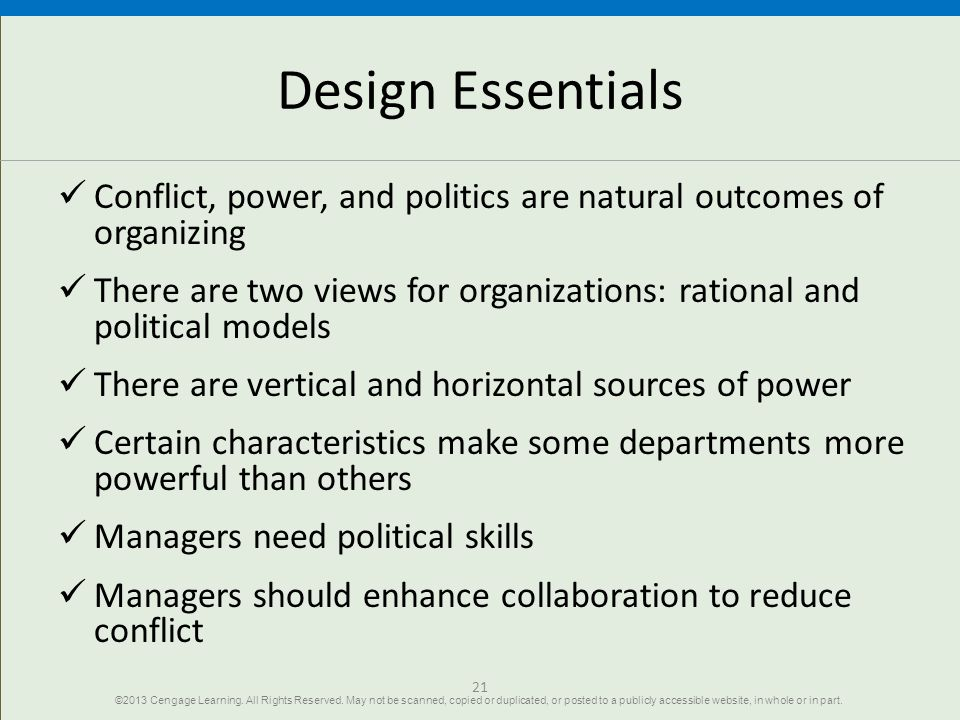 Design Essentials Conflict, power, and politics are natural outcomes of organizing.