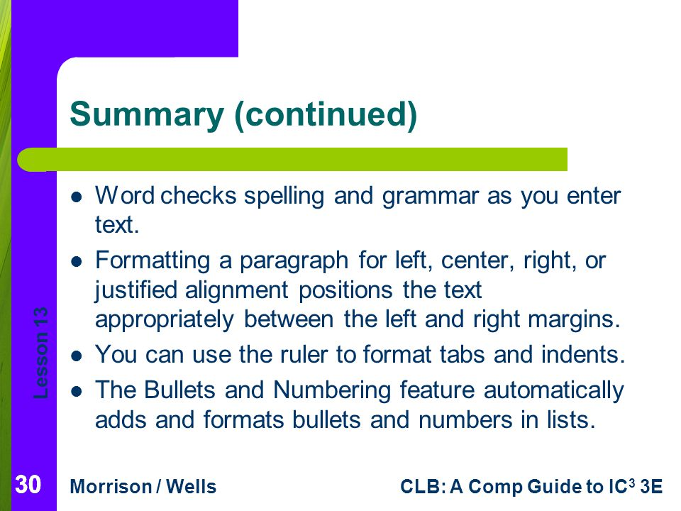 Summary (continued) Word checks spelling and grammar as you enter text.