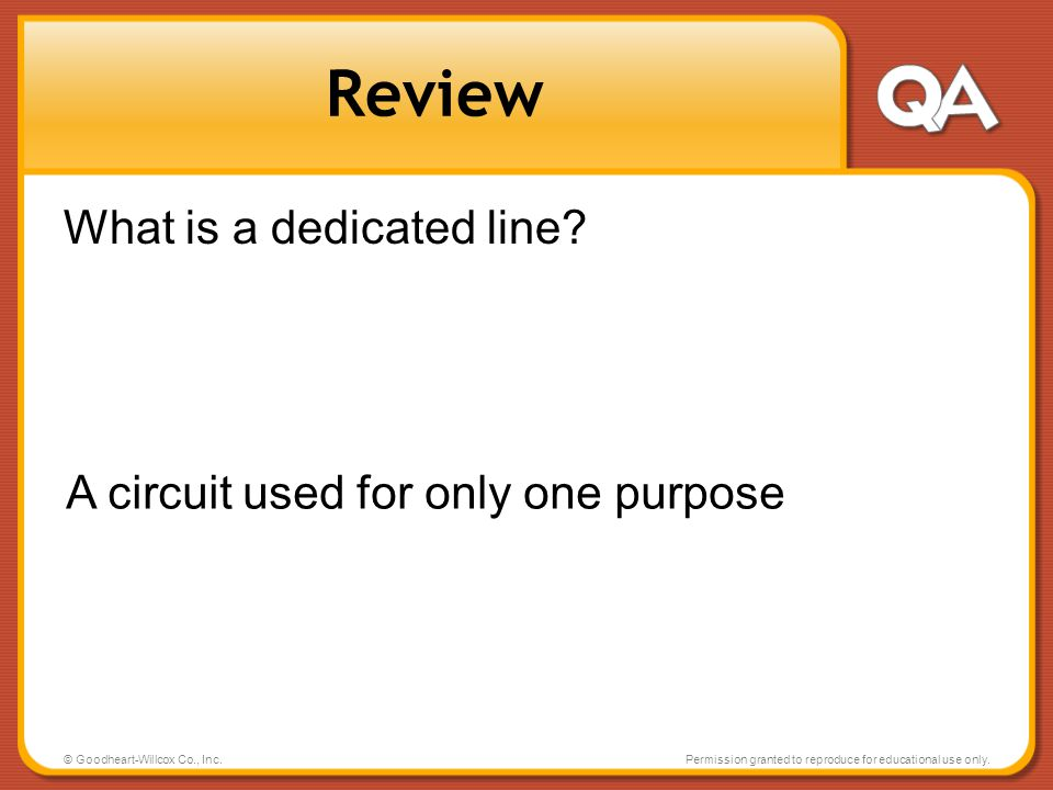 Review What is a dedicated line A circuit used for only one purpose