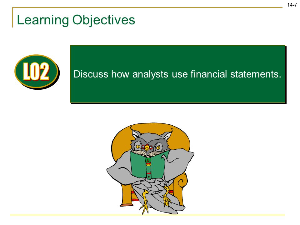 Discuss how analysts use financial statements.