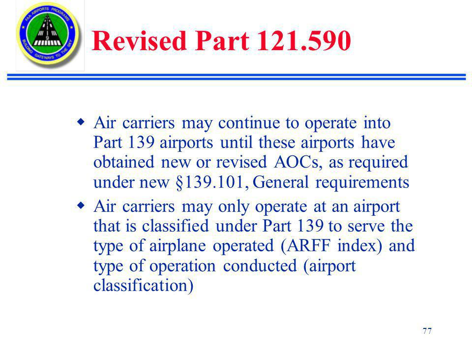 14 cfr part 139 certification of airports final rule ppt download rh slideplayer com FAA FAR Part 139 casa manual of standards part 139 aerodromes