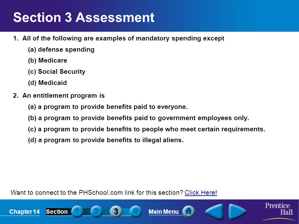 Section 3 Assessment 1. All of the following are examples of mandatory spending except. (a) defense spending.