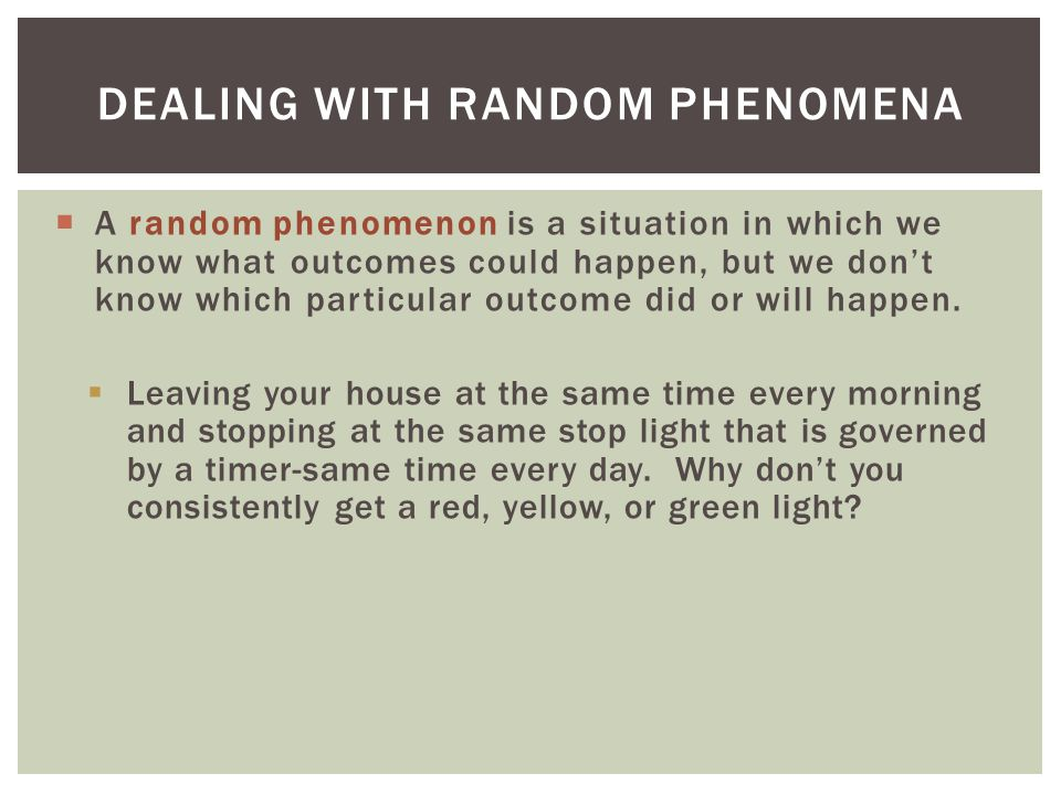 Dealing with Random Phenomena
