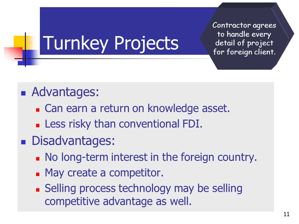 Turnkey Projects Advantages: Disadvantages: