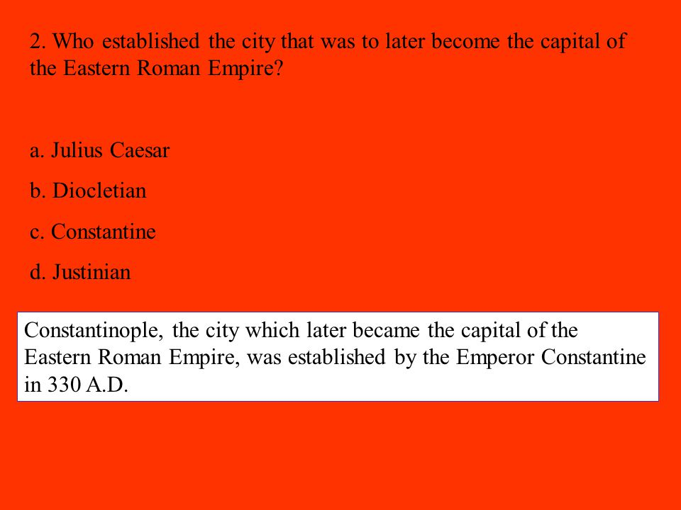 2. Who established the city that was to later become the capital of the Eastern Roman Empire