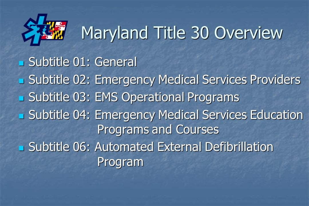 Maryland Title 30 Overview