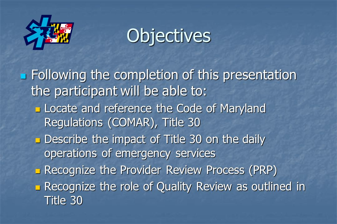 Objectives Following the completion of this presentation the participant will be able to: