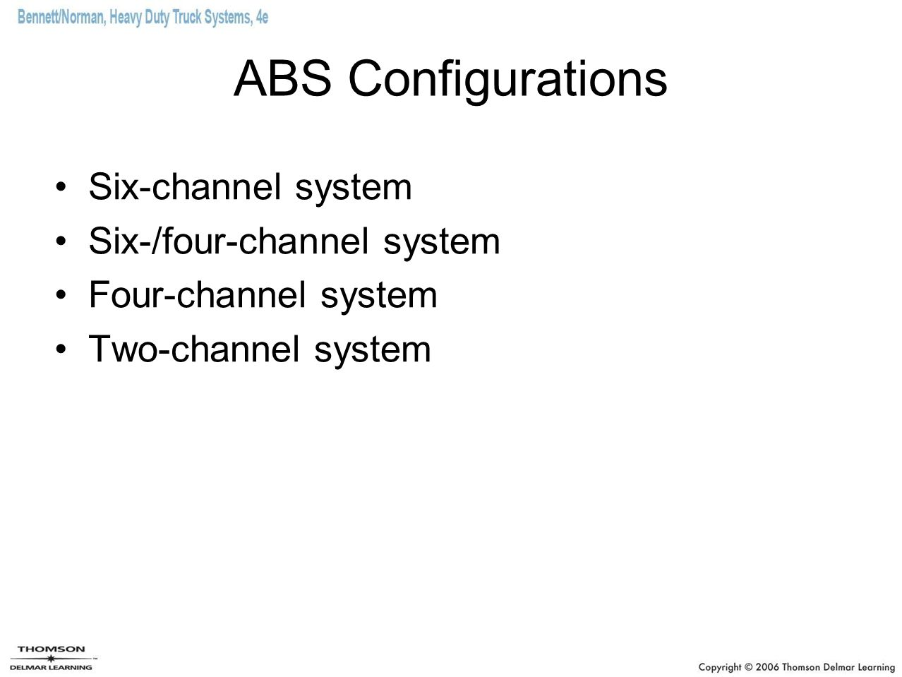 ABS Configurations Six-channel system Six-/four-channel system