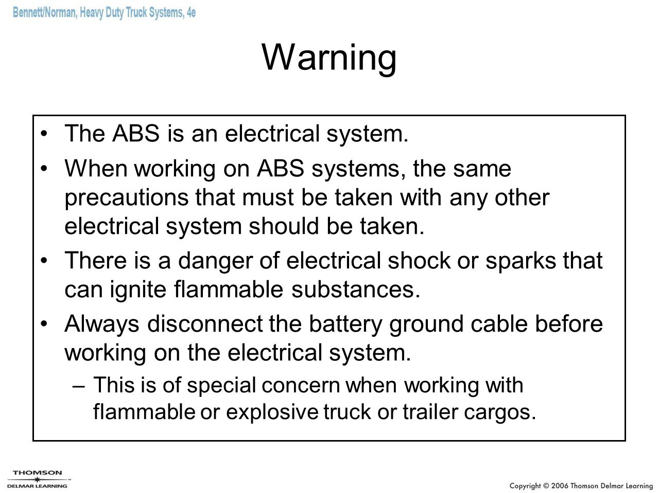 Warning The ABS is an electrical system.