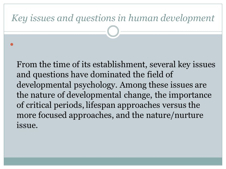 Key issues and questions in human development