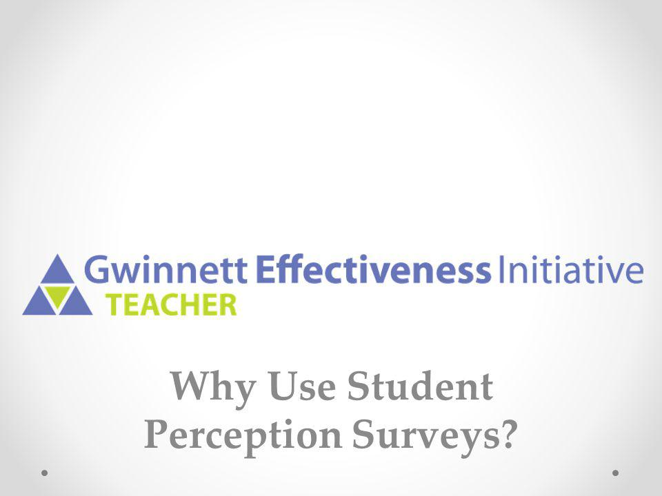 Why Use Student Perception Surveys