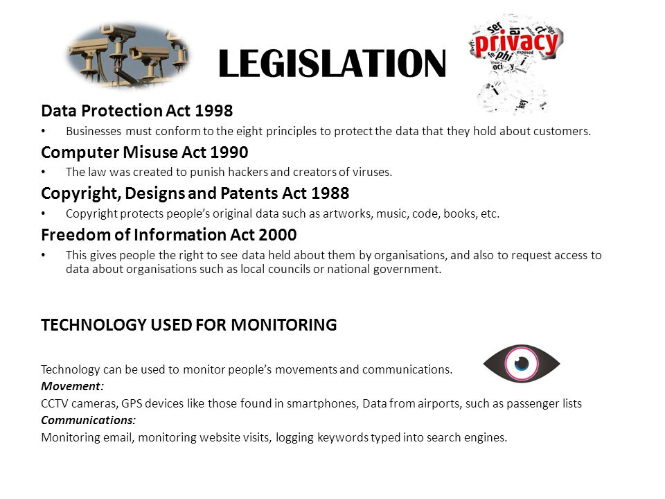 LEGISLATION Data Protection Act 1998 Computer Misuse Act 1990