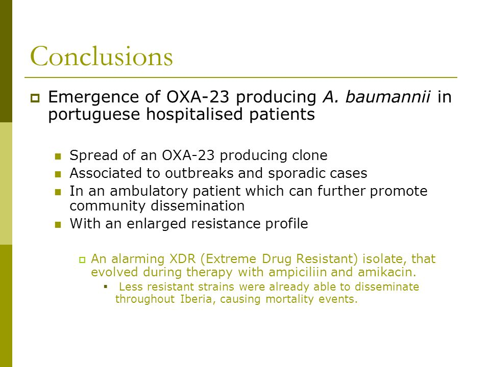 Conclusions Emergence of OXA-23 producing A. baumannii in portuguese hospitalised patients. Spread of an OXA-23 producing clone.