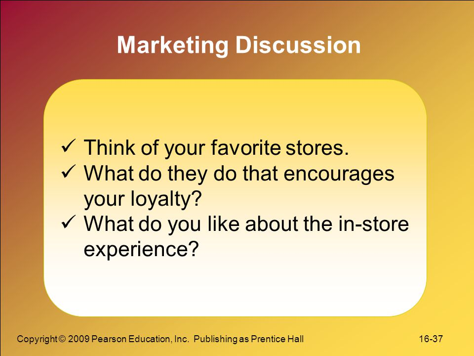 Marketing Discussion Think of your favorite stores.