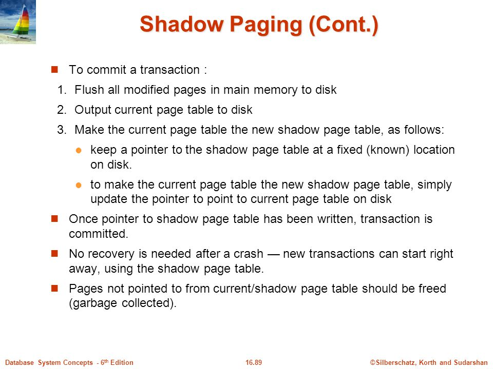 Shadow Paging (Cont.) To commit a transaction :