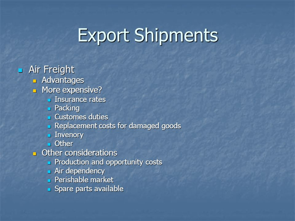 Export Shipments Air Freight Advantages More expensive